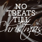 30-Day Challenge: No Treats Till Christmas
