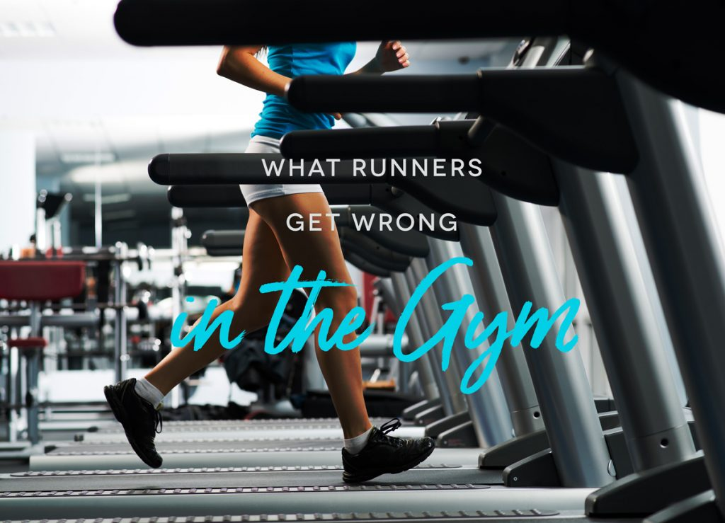 What runners get wrong in the gym
