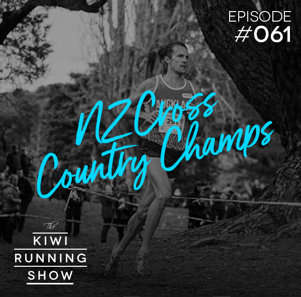 Kiwi Running Show - 061 - NZXC Champs & Mike Lloyd