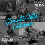 Kiwi Running Show: 065 - Straight Outta Lockdown