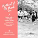 Workout of the Week: 046 - Tempo + Strides