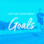 Let's be clear about goals
