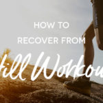 How to recover from hill workouts