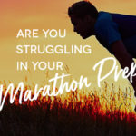 Are you struggling with your marathon prep?