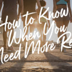 How to know if you need a rest