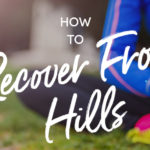 How to recover from hills