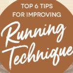 Top 6 Tips to Improve Running Technique